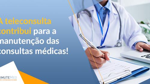 A teleconsulta contribui para manutenção das consultas médicas