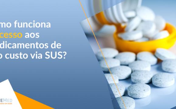 Como funciona o Acesso aos medicamentos de alto custo via SUS?