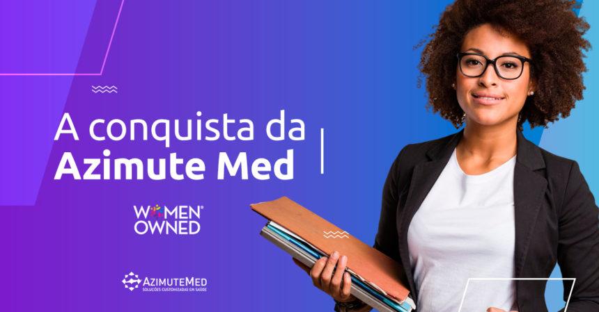 A conquista do Selo Women Owned para Azimute Med